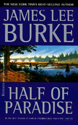 Half of Paradise: A Novel, Burke, James Lee