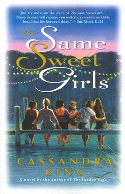 Same Sweet Girls, The, Cassandra King