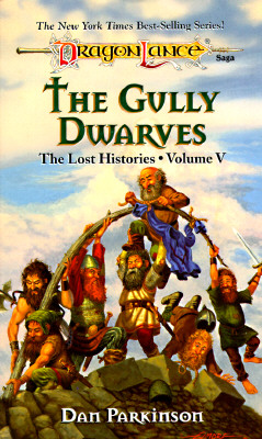 Image for The Gully Dwarves (Dragonlance Lost Histories, Vol. 5)