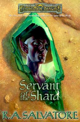 Servant of the Shard (Forgotten Realms:  Paths of Darkness, Book 3), R.A. Salvatore