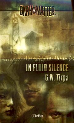 Image for In Fluid Silence (Dark Matter, Book 3)