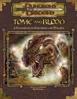 Image for Tome and Blood: A Guidebook to Wizards and Sorcerers (Dungeons & Dragons d20 3.0 Fantasy Roleplaying)