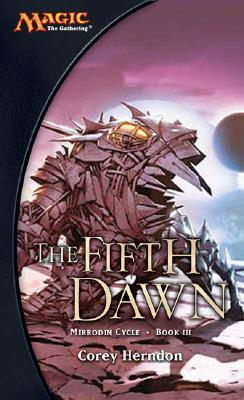 The Fifth Dawn (magic: The Gathering: Mirrodin Cycle)