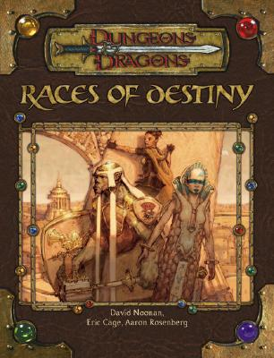 Image for Races of Destiny (Dungeon & Dragons d20 3.5 Fantasy Roleplaying)