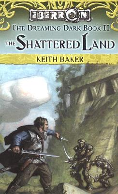 Image for The Shattered Land: The Dreaming Dark Book 2