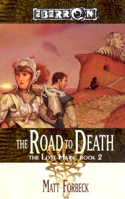 The Road to Death (The Lost Mark, Book 2), Matt Forbeck