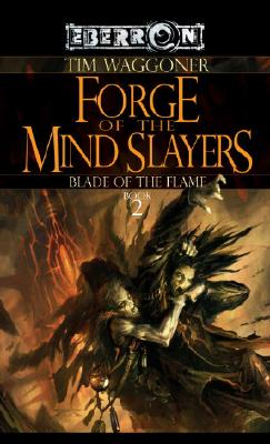 Forge of the Mind Slayers: The Blade of the Flame, Book 2, Waggoner, Tim