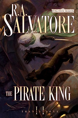 The Pirate King (Forgotten Realms: Transitions, Book 2), R.A. Salvatore
