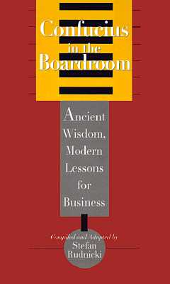 Image for Confucius in the Boardroom: Ancient Wisdom, Modern Lessons for Business