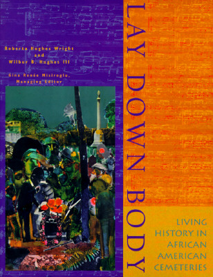Image for Lay Down Body - Living History In African American Cemeteries