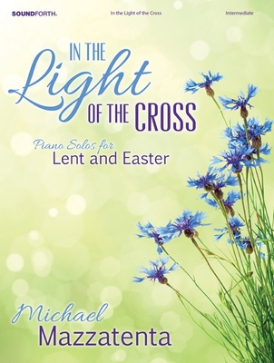 Image for In the Light of the Cross