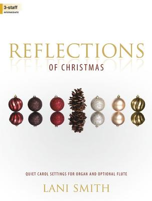 Image for Reflections of Christmas: Quiet Carol Settings for Organ and Optional Flute