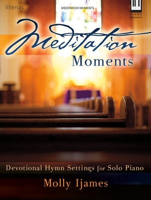 Image for Meditation Moments: Devotional Hymn Settings for Solo Piano