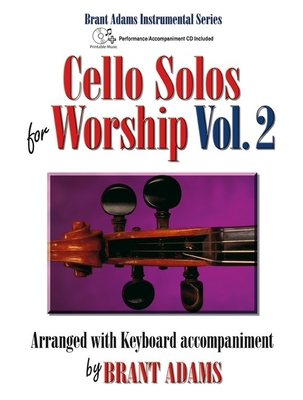 Image for Cello Solos for Worship, Vol. 2: Arranged with Keyboard Accompaniment by Brant Adams