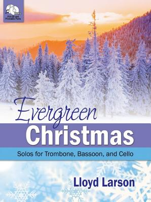 Image for Evergreen Christmas: Christmas Solos for Trombone, Bassoon, and Cello