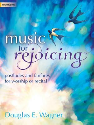 Image for Music for Rejoicing: Postludes and Fanfares for Worship or Recital