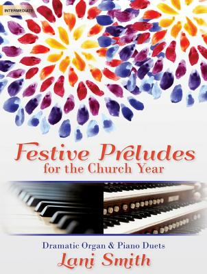 Image for c Festive Preludes for the Church Year: Dramatic Organ & Piano Duets