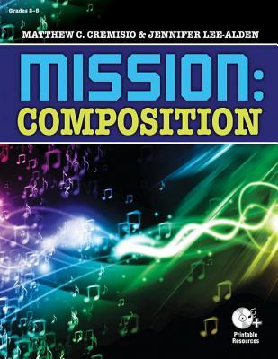 Mission: Composition, Cremisio, Matthew; Lee-Alden, Jennifer