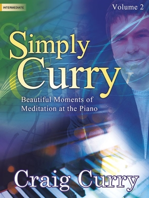 Image for Simply Curry, Vol. 2: Beautiful Moments of Meditation at the Piano