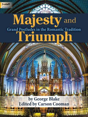 Image for Majesty and Triumph: Grand Postludes in the Romantic Tradition