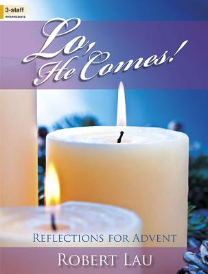 Image for Lo, He Comes!: Reflections for Advent