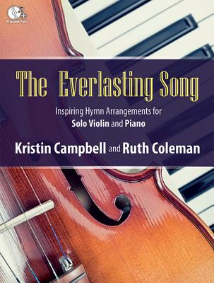 Image for The Everlasting Song: Inspiring Hymn Arrangements for Solo Violin and Piano