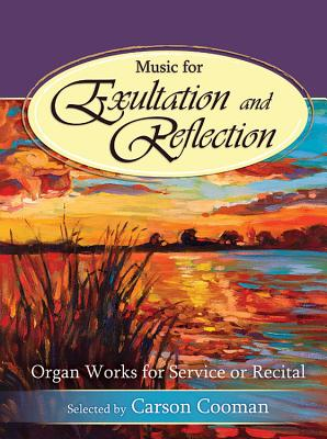 Image for Music for Exultation and Reflection: Organ Works for Service or Recital (Sacred Organ, Organ 3-staff)