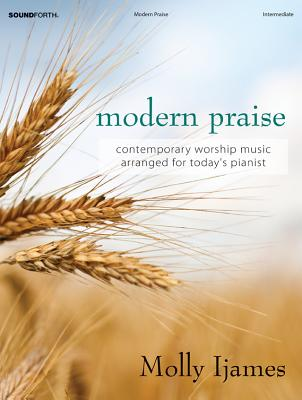Image for Modern Praise: Contemporary Worship Music Arranged for Today's Pianist