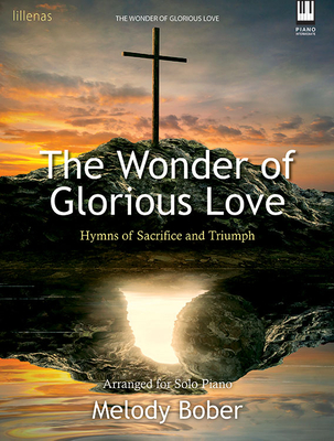 Image for The Wonder of Glorious Love: Hymns of Sacrifice and Triumph