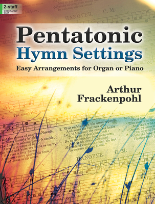 Image for Pentatonic Hymn Settings: Easy Arrangements for Organ or Piano