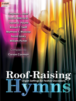 Image for Roof-Raising Hymns: Organ Settings for Festive Occasions