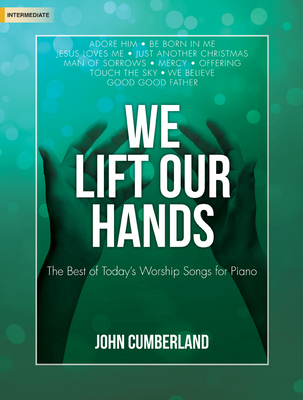 Image for We Lift Our Hands: The Best of Today's Worship Songs for Piano