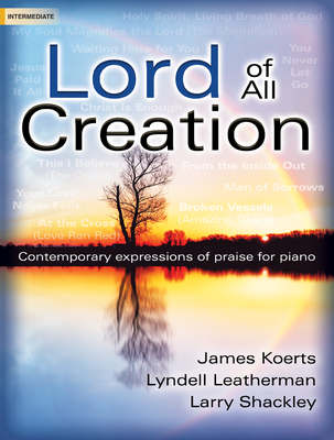 Image for Lord of All Creation: Contemporary Expressions of Praise for Piano