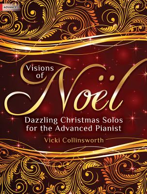 Image for Visions of No?l: Dazzling Christmas Solos for the Advanced Pianist