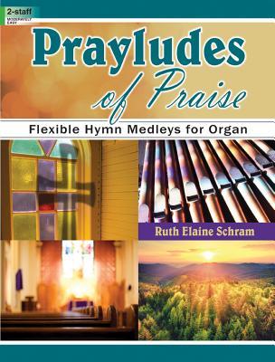 Image for Prayludes of Praise: Flexible Hymn Medleys for Organ