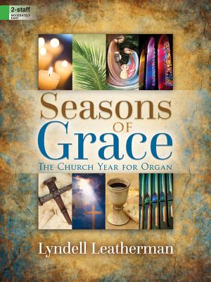 Image for Seasons of Grace: The Church Year for Organ