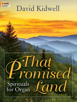 Image for That Promised Land: Sprituals for Organ