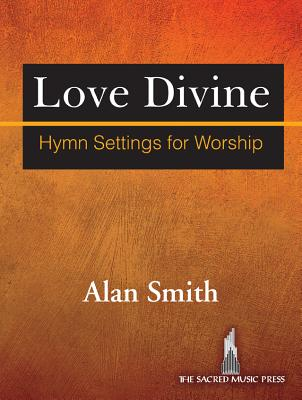 Image for Love Divine: Hymn Settings for Worship