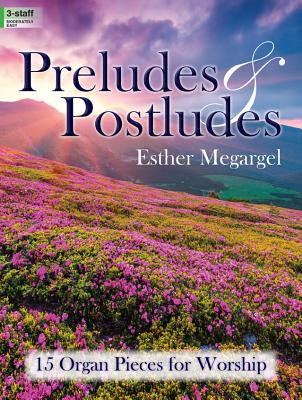 Image for Preludes and Postludes: 15 Organ Pieces for Worship