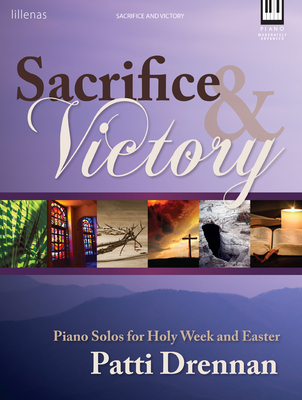 Image for Sacrifice and Victory Piano Solos for Holy Week and Easter Piano Book Moderately Advanced Level