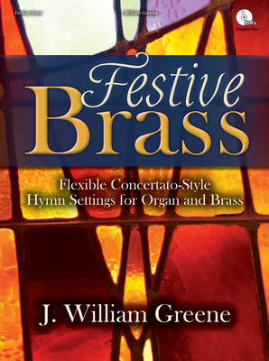 Image for Festive Brass: Flexible Concertato-Style Hymn Settings for Organ and Brass
