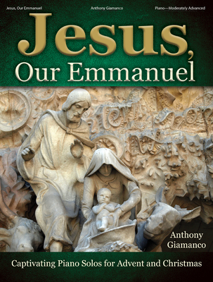 Image for 70/2120L JESUS OUR EMMANUEL Piano Solos For Advent & Christmas Moderately Advanced