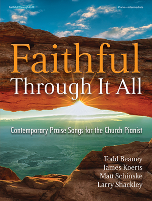 Image for 70/2121L FAITHFUL THROUGH IT ALL Piano Solo Contemporary Praise Songs for the Church Pianist Intermediate level