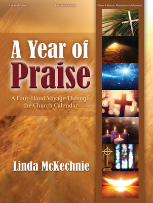Image for 70/2132L A YEAR OF PRAISE Fur-Hand Voyage Through The Church Calendar Piano Duet Book Moderately Advanced Level