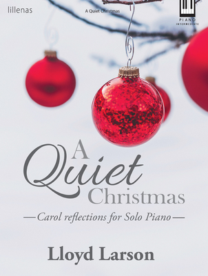 Image for A Quiet Christmas Carol Reflections for Solo Piano Intermediate Level