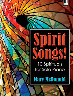 Image for SPIRIT SONGS! 10 Spirituals for Solo Piano Moderately Advanced Level