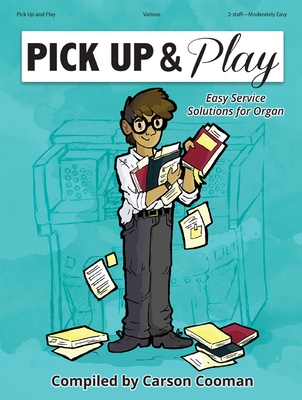 Image for Pick Up and Play: Easy Service Solutions for Organ