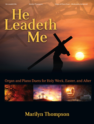 Image for He Leadeth Me: Organ Duets for Holy Week, Easter, and After