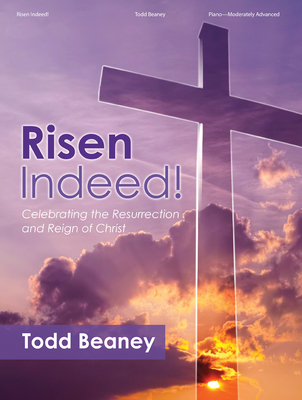 Image for Risen Indeed!: Celebrating the Resurrection and Reign of Christ