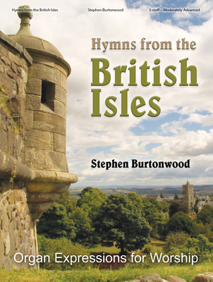 Image for Hymns from the British Isles: Organ Expressions for Worship